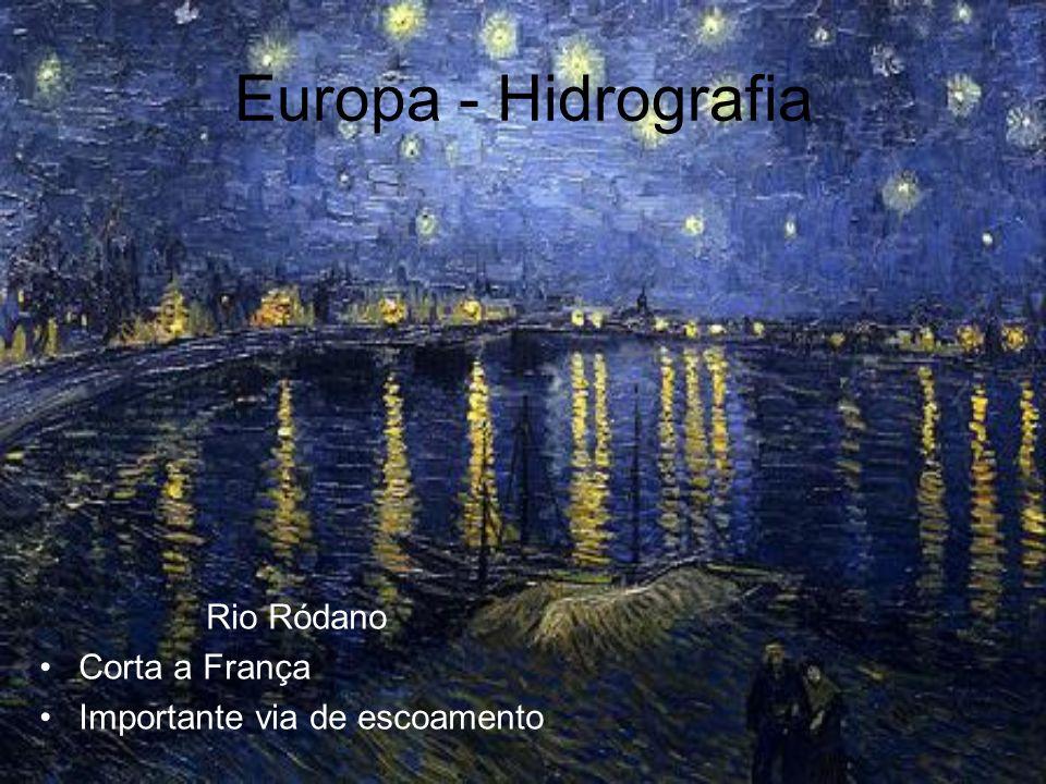 Europa - Hidrografia Rio Ródano Corta a França Importante via de escoamento