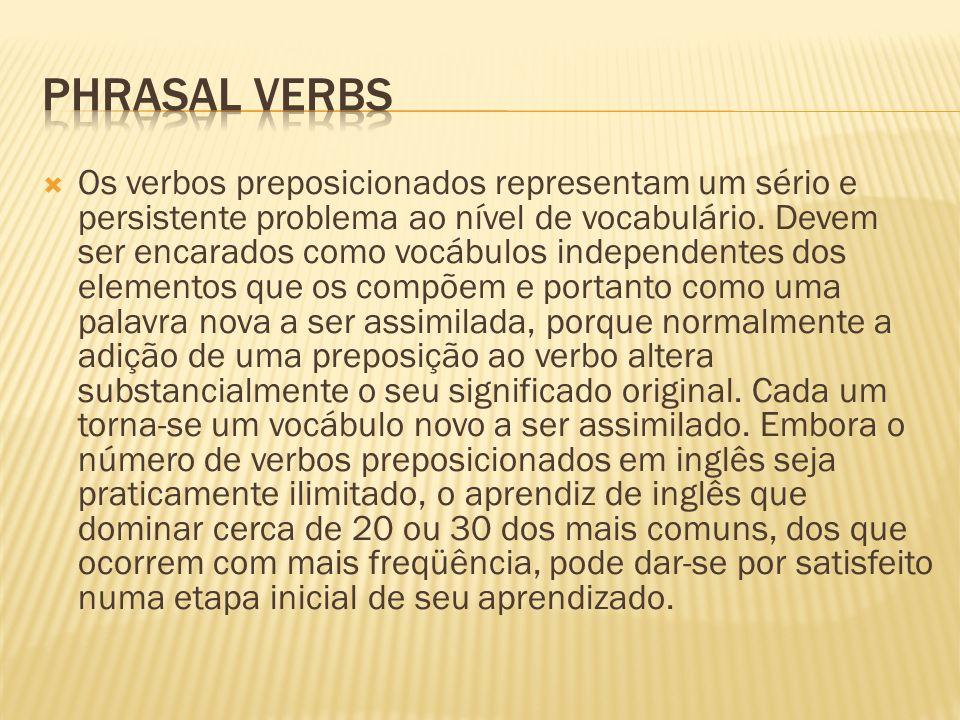 Os verbos preposicionados representam um sério e persistente problema ao nível de vocabulário. Devem ser encarados como vocábulos independentes dos el