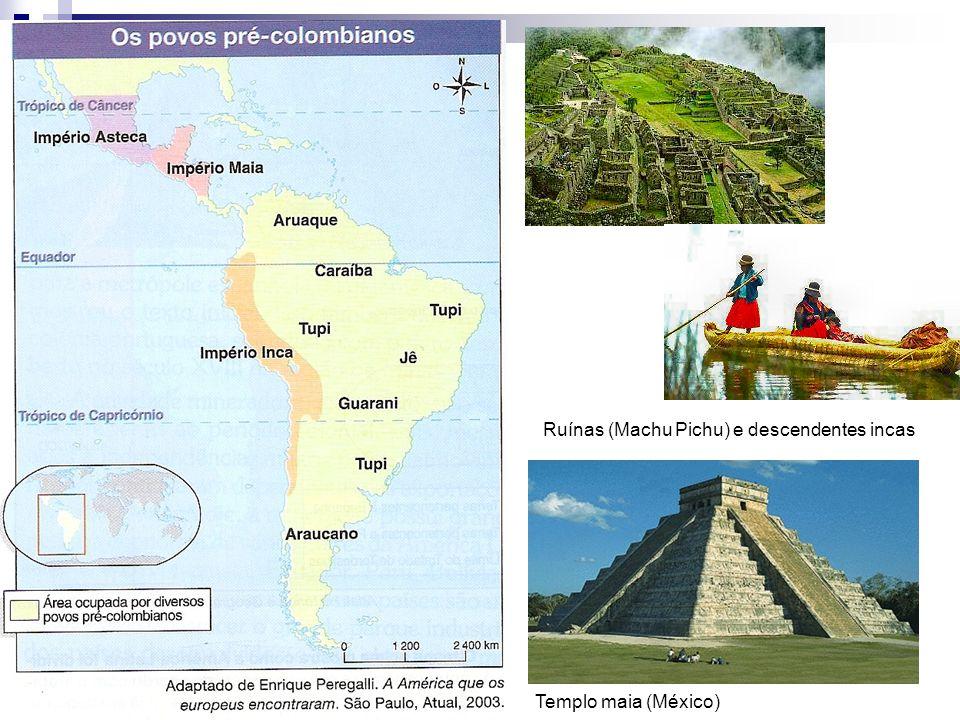 Ruínas (Machu Pichu) e descendentes incas Templo maia (México)