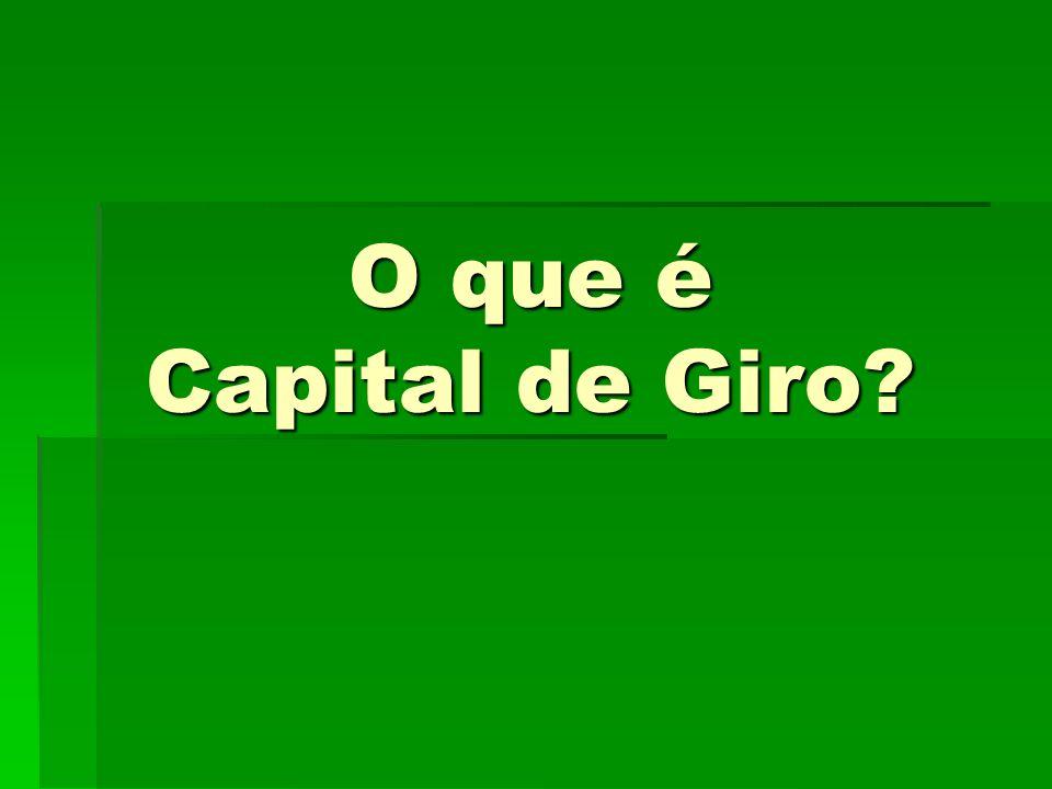 O que é Capital de Giro?