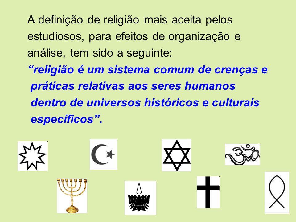 A definição de religião mais aceita pelos estudiosos, para efeitos de organização e análise, tem sido a seguinte: religião é um sistema comum de crenç