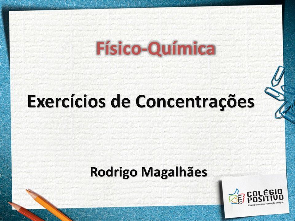 Rodrigo Magalhães Exercícios de Concentrações