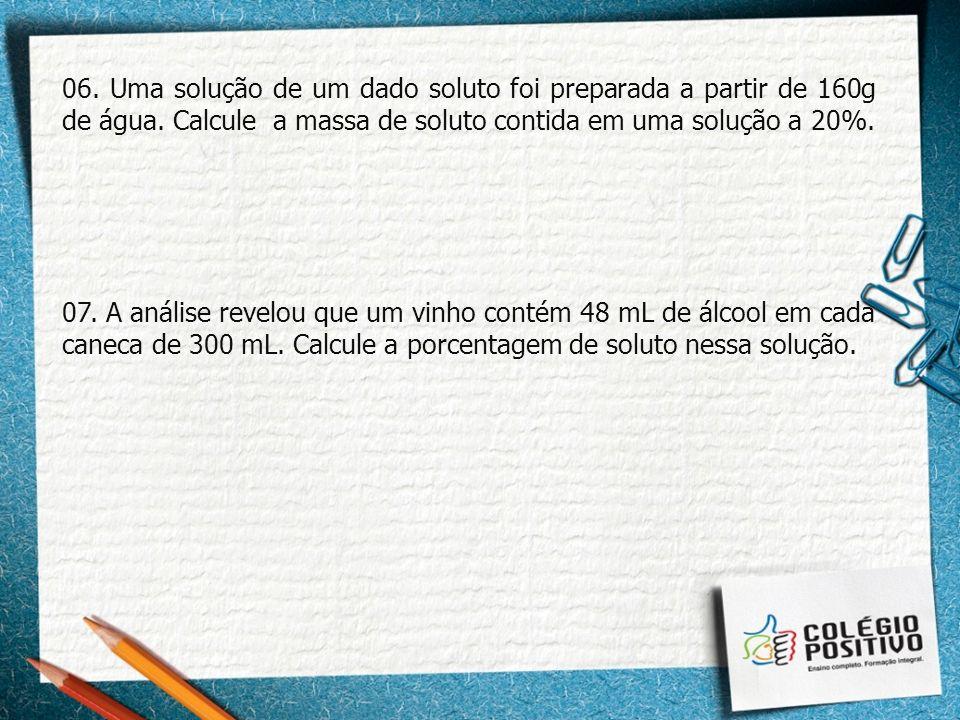 Gabarito 01. 8 L 02. 0,5 Mol/L 03. 1,2 g/L 04. 3 L 05. C 06. 40g 07. 16%