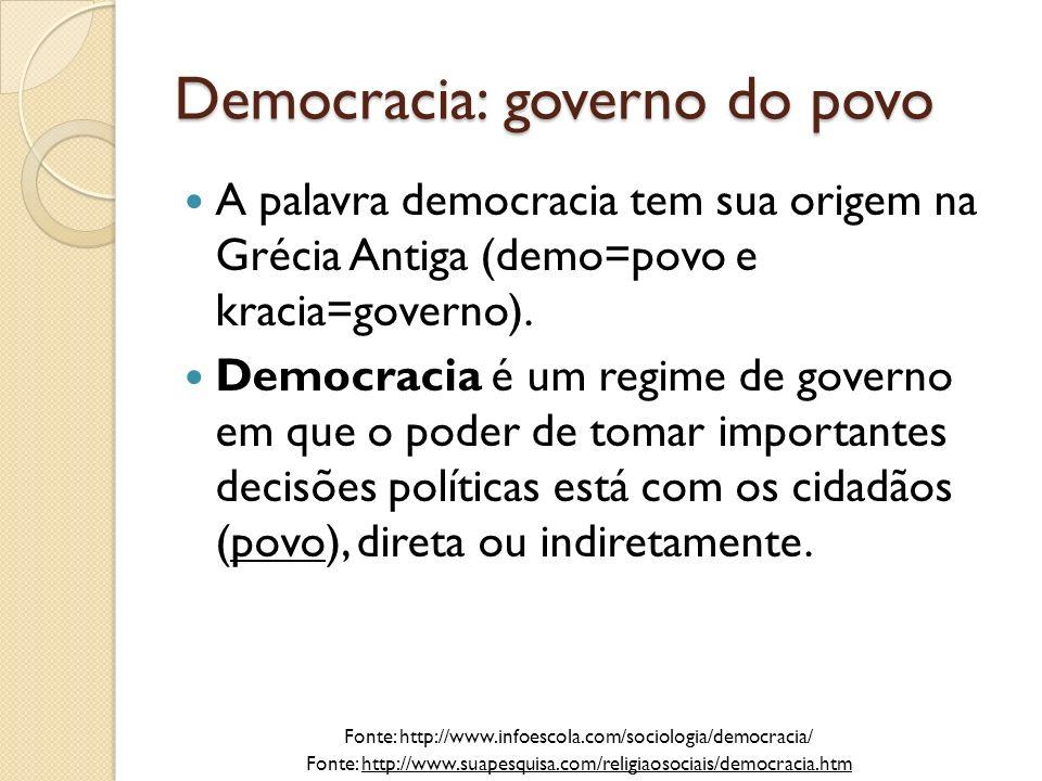 Democracia: governo do povo A Democracia surgiu na Grécia onde o governo era realmente exercido pelo povo, que fazia reuniões em praça pública para tratar de vários assuntos e problemas, era a chamada Democracia Direta.