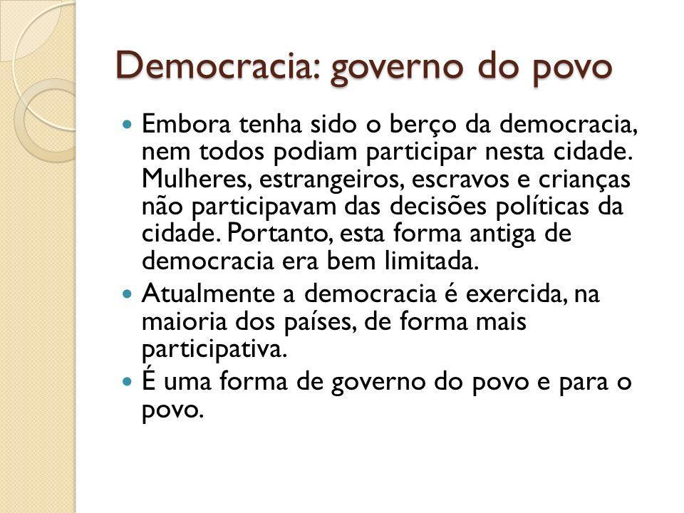 Democracia direta Existem várias formas de democracia na atualidade, porém as mais comuns são: direta e indireta.