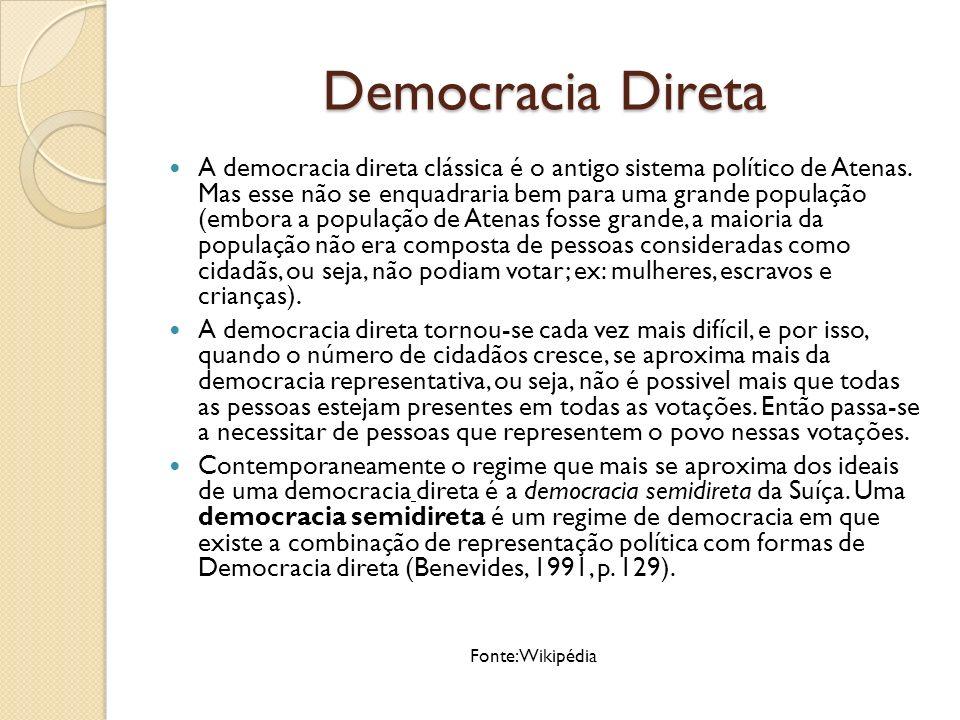 Democracia indireta ou representativa Na democracia indireta, o povo também participa, porém através do voto, elegendo seus representantes (deputados, senadores, vereadores) que tomam decisões em nome daqueles que os elegeram.