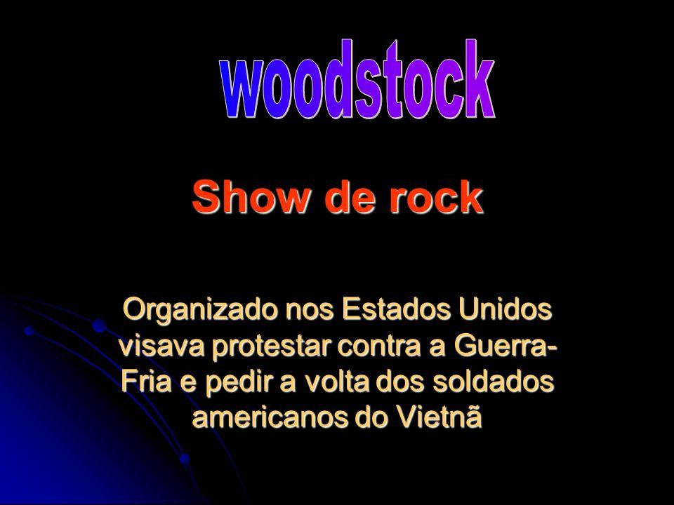 Show de rock Organizado nos Estados Unidos visava protestar contra a Guerra- Fria e pedir a volta dos soldados americanos do Vietnã