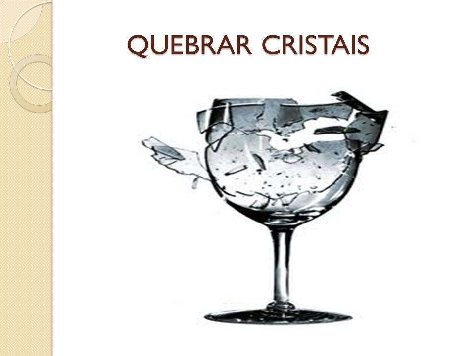 QUEBRAR CRISTAIS