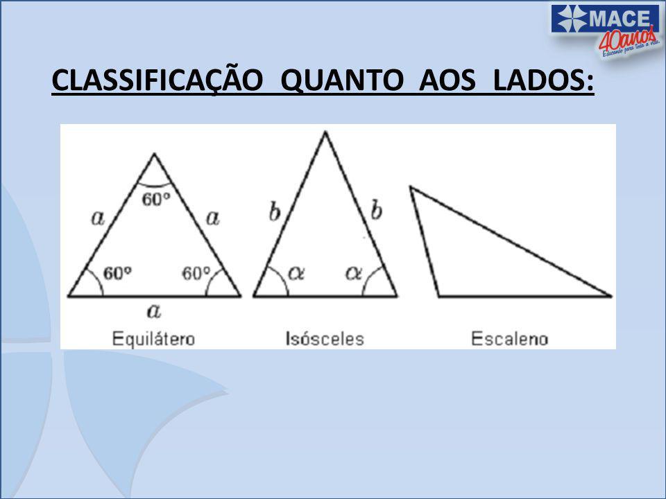 CLASSIFICAÇÃO QUANTO AOS ÂNGULOS: ACUTÂNGULO: Os três ângulos são agudos RETÂNGULO: Dois ângulos agudos e um ângulo reto.