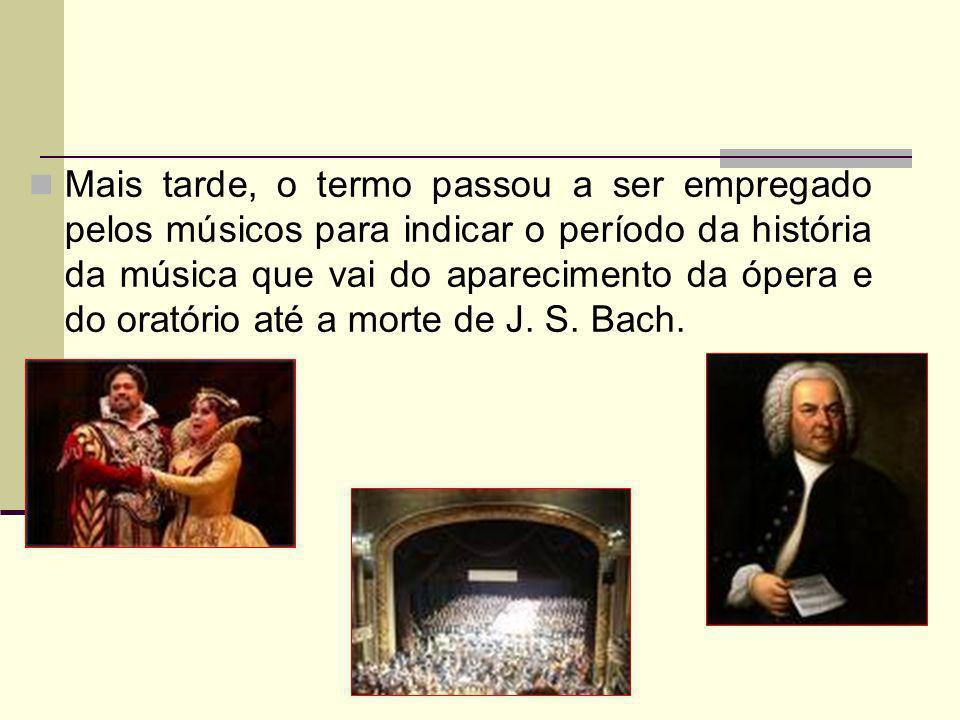 PRINCIPAIS CARACTERÍSTICAS A música barroca é geralmente exuberante; Possui ritmos enérgicos; Há melodias com muitos ornamentos; Contrastes de timbres instrumentais e de sonoridades fortes com suaves; Pela primeira vez na história, música e instrumento estão em perfeita igualdade;