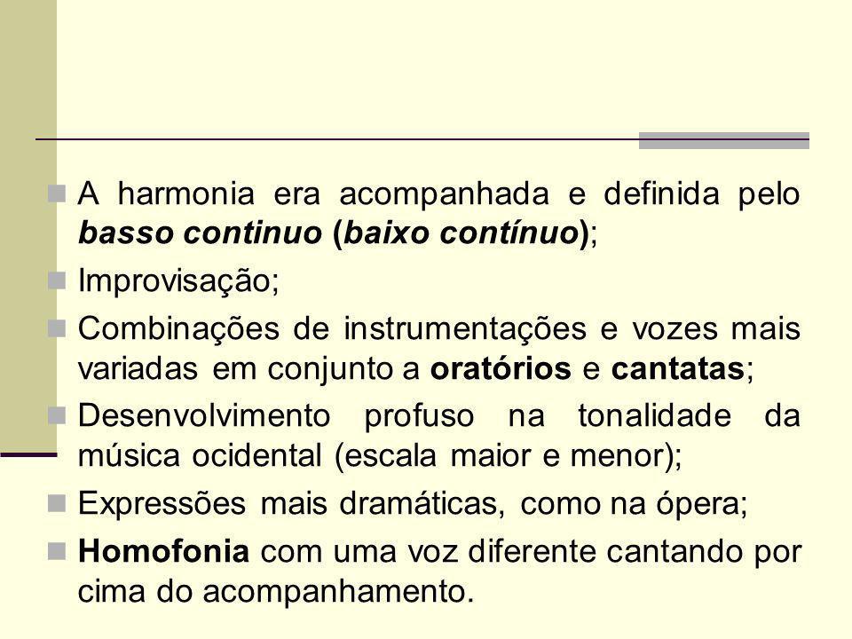 ESTILOS Vocal Ópera; Oratório; Cantata; Monodia; Corais; Paixão; Estilo coral; Etc.