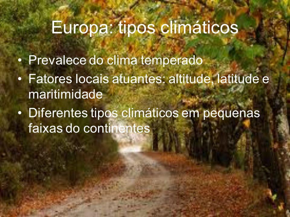 Europa: tipos climáticos Prevalece do clima temperado Fatores locais atuantes: altitude, latitude e maritimidade Diferentes tipos climáticos em pequen