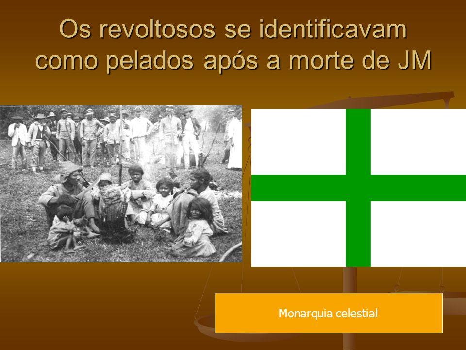Os revoltosos se identificavam como pelados após a morte de JM Monarquia celestial