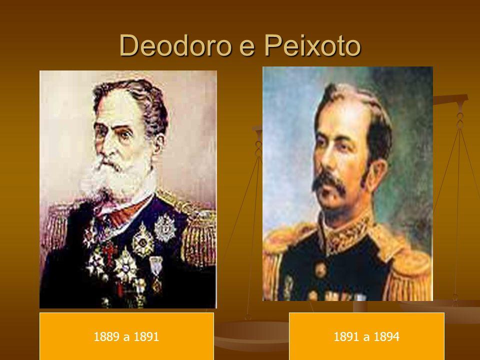 Deodoro e Peixoto 1889 a 18911891 a 1894