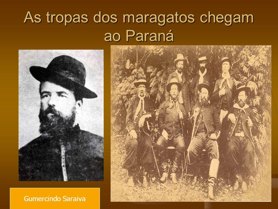 As tropas dos maragatos chegam ao Paraná Gumercindo Saraiva