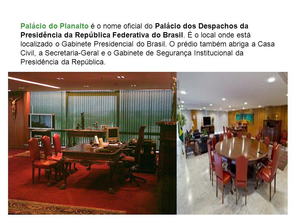 Palácio do Planalto é o nome oficial do Palácio dos Despachos da Presidência da República Federativa do Brasil. É o local onde está localizado o Gabin