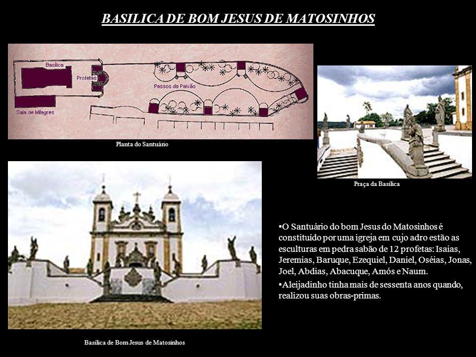 BASILICA DE BOM JESUS DE MATOSINHOS O Santuário do bom Jesus do Matosinhos é constituído por uma igreja em cujo adro estão as esculturas em pedra sabã