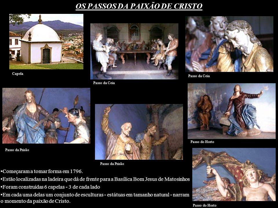 OS PASSOS DA PAIXÃO DE CRISTO Começaram a tomar forma em 1796. Estão localizadas na ladeira que dá de frente para a Basílica Bom Jesus de Matosinhos F