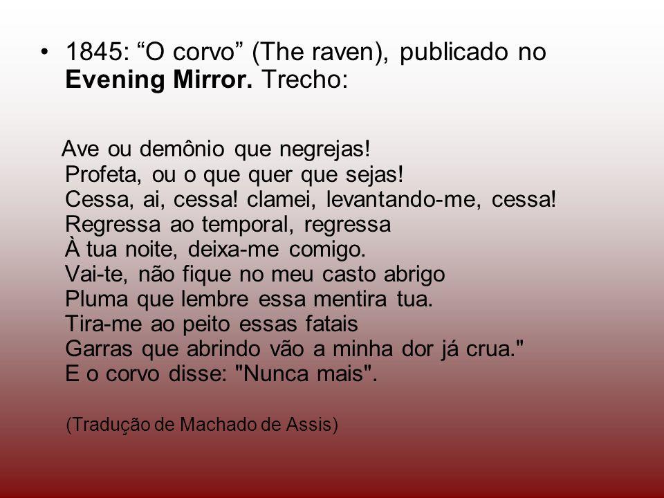 1845: O corvo (The raven), publicado no Evening Mirror.
