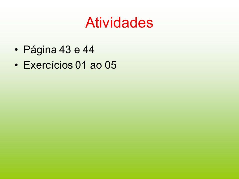 Atividades Página 43 e 44 Exercícios 01 ao 05