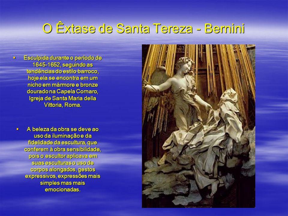 O Êxtase de Santa Tereza - Bernini Esculpida durante o período de 1645-1652, seguindo as tendências do estilo barroco, hoje ela se encontra em um nich