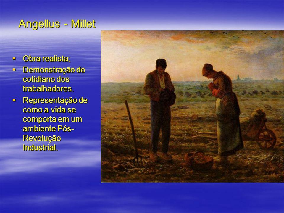 Angellus - Millet Obra realista; Obra realista; Demonstração do cotidiano dos trabalhadores. Demonstração do cotidiano dos trabalhadores. Representaçã