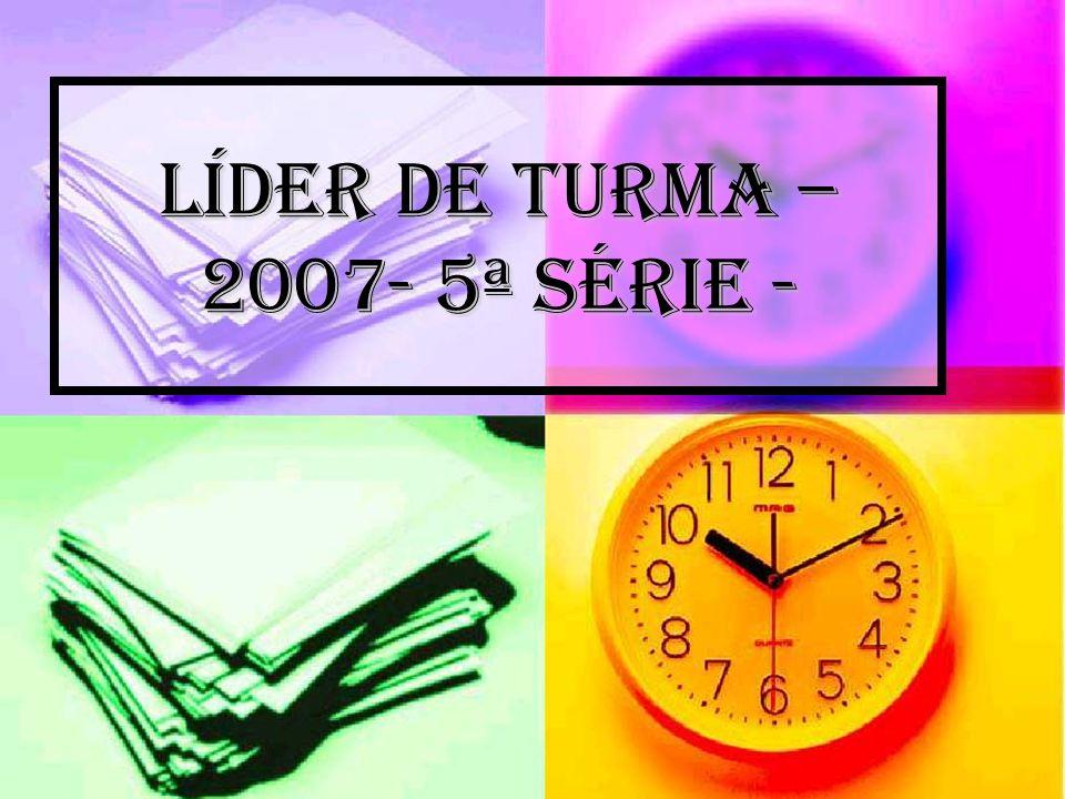 LÍDER DE TURMA – 2007- 5ª SÉRIE -