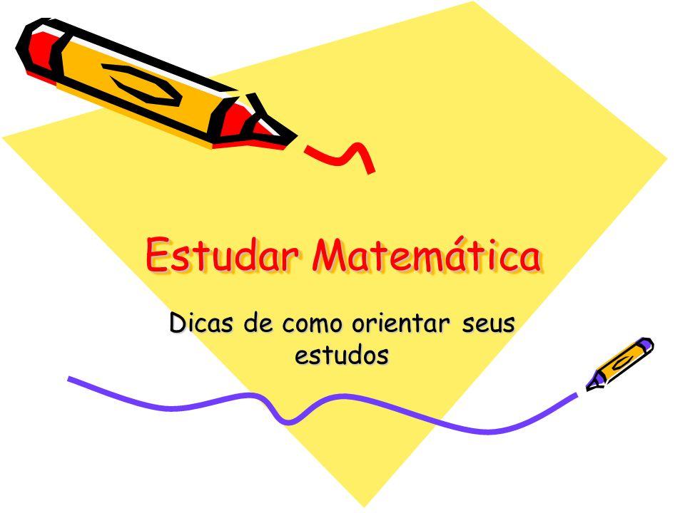 Estudar Matemática Dicas de como orientar seus estudos