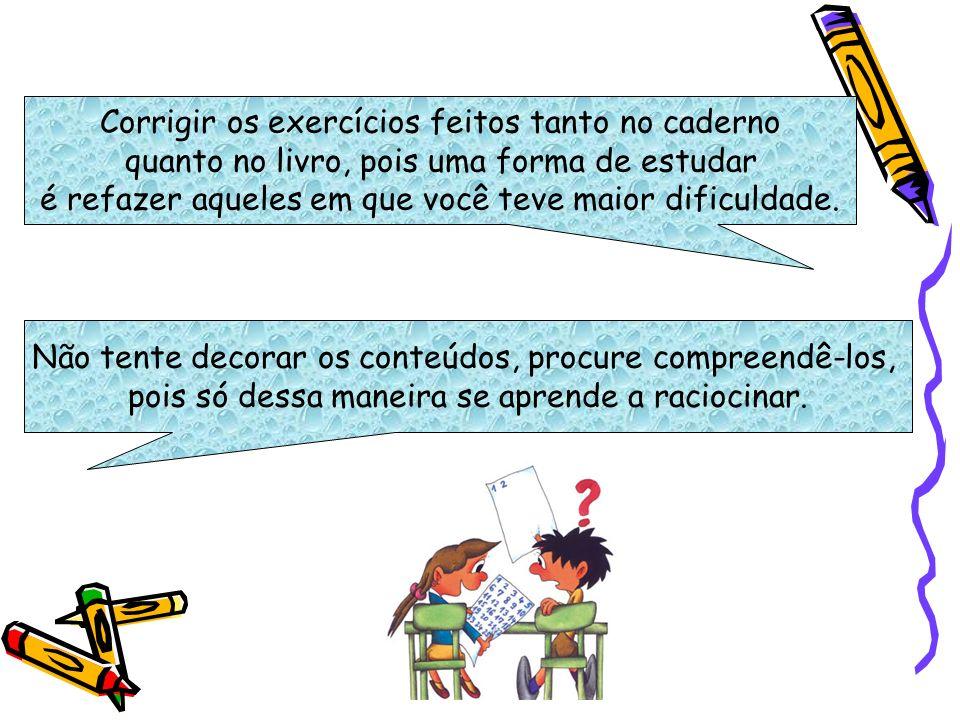 Visitar o Portal Educacional e acessar o blog da sua professora, há sempre dicas importantes e exercícios complementares.
