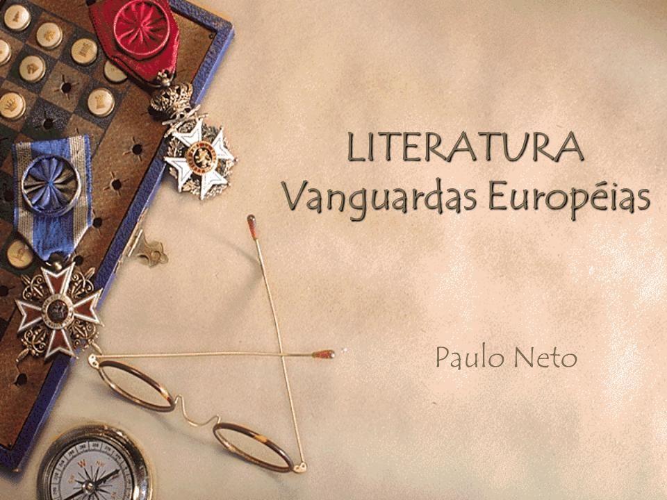 LITERATURA Vanguardas Européias Paulo Neto