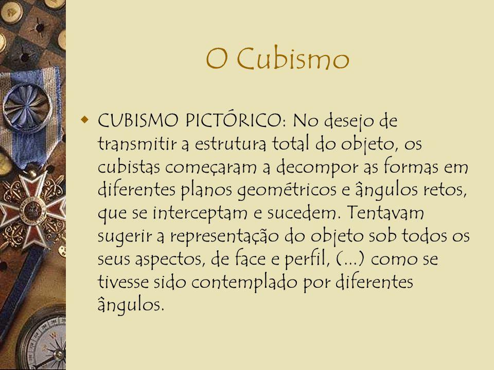 O CUBISMO França (entre 1907 e 1914) PINTURA: Pablo Picasso. LITERATURA: Guilhaume Apollinaire. Fracionamento da realidade. Esta passa a ser expressa