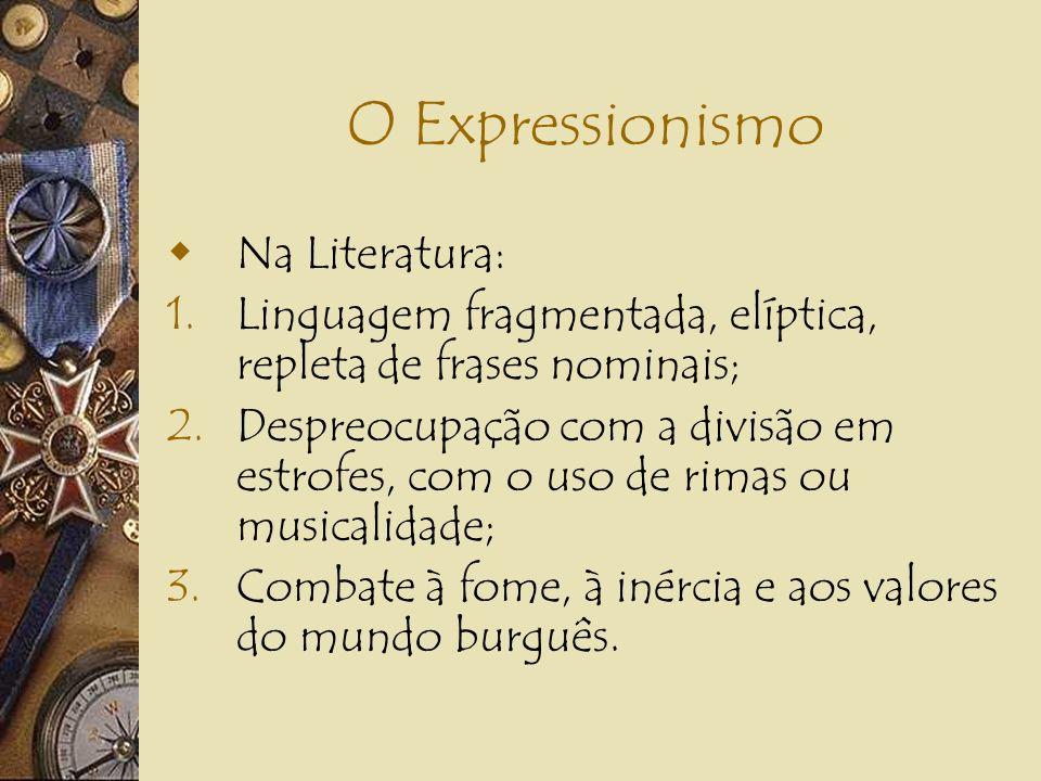 O Expressionismo A arte não é imitação. É criação subjetiva, livre, é expressão dos sentimentos; A realidade que circunda o artista é horrível e, por
