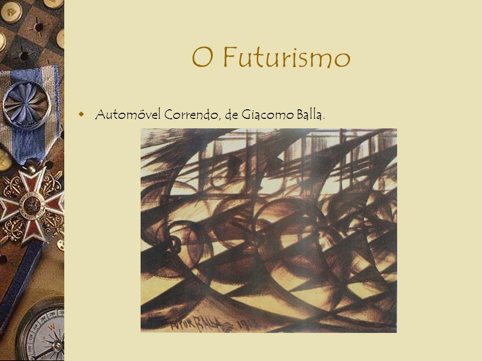 O FUTURISMO Itália – Fillipo Tommaso Marinetti (1909) Defende uma arte sintonizada com a beleza da velocidade, as grande multidões agitadas pelo traba