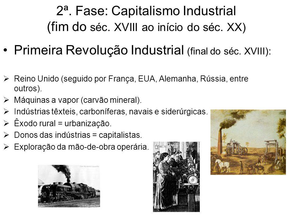 2ª.Fase: Capitalismo Industrial (fim do séc. XVIII ao início do séc.
