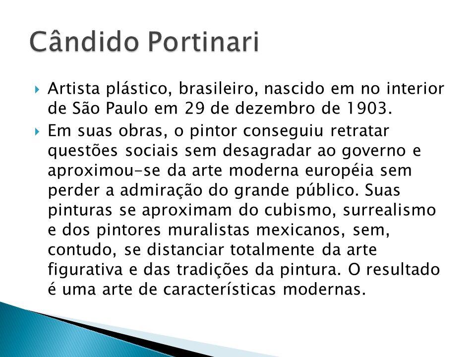 Artista plástico, brasileiro, nascido em no interior de São Paulo em 29 de dezembro de 1903. Em suas obras, o pintor conseguiu retratar questões socia