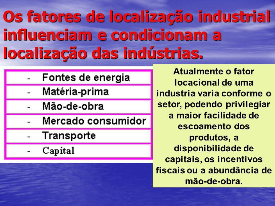 Os fatores de localização industrial influenciam e condicionam a localização das indústrias. Atualmente o fator locacional de uma industria varia conf