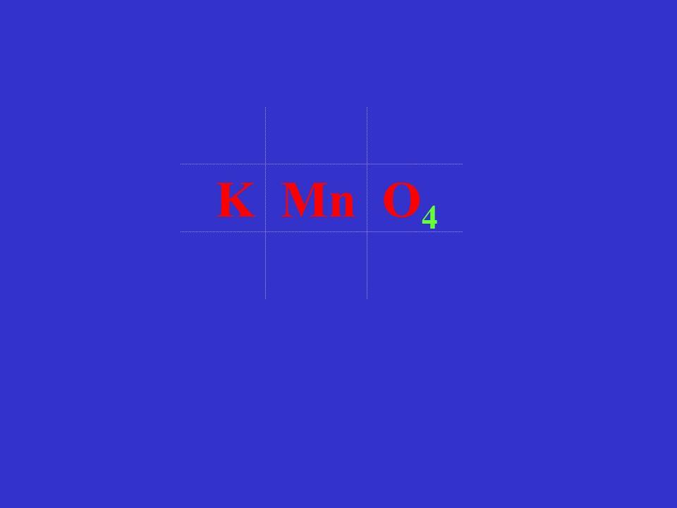 K Mn O 4