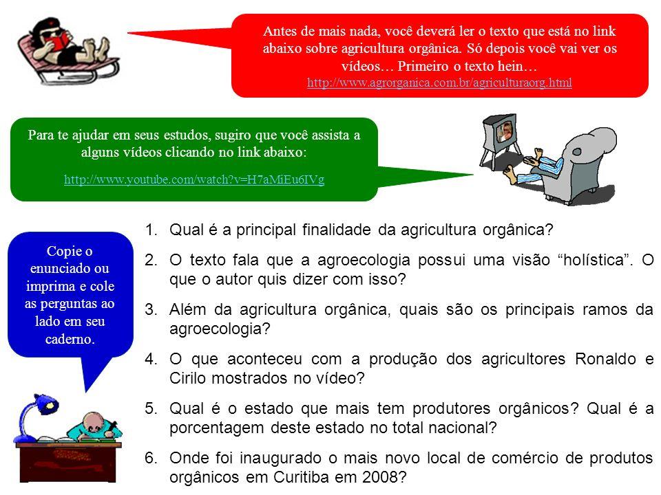 1.Qual é a principal finalidade da agricultura orgânica? 2.O texto fala que a agroecologia possui uma visão holística. O que o autor quis dizer com is