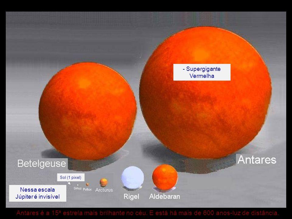 Antares é a 15ª estrela mais brilhante no céu.E está há mais de 600 anos-luz de distância.