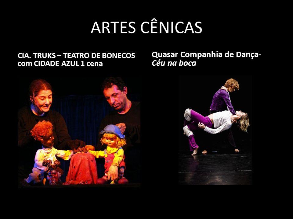 ARTES CÊNICAS CIA. TRUKS – TEATRO DE BONECOS com CIDADE AZUL 1 cena Quasar Companhia de Dança- Céu na boca