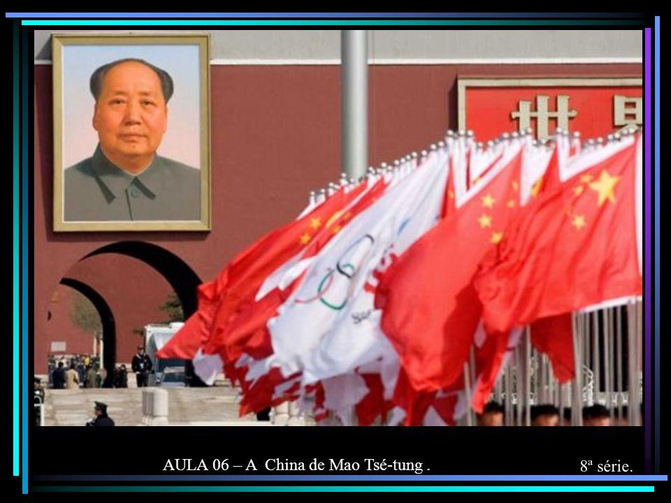 AULA 06 – A China de Mao Tsé-tung. 8ª série.