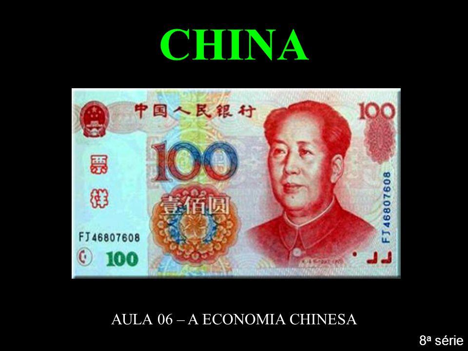CHINA AULA 06 – A ECONOMIA CHINESA 8 a série