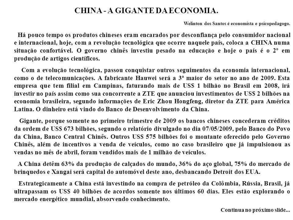 CHINA - A GIGANTE DA ECONOMIA. Welinton dos Santos é economista e psicopedagogo. Há pouco tempo os produtos chineses eram encarados por desconfiança p