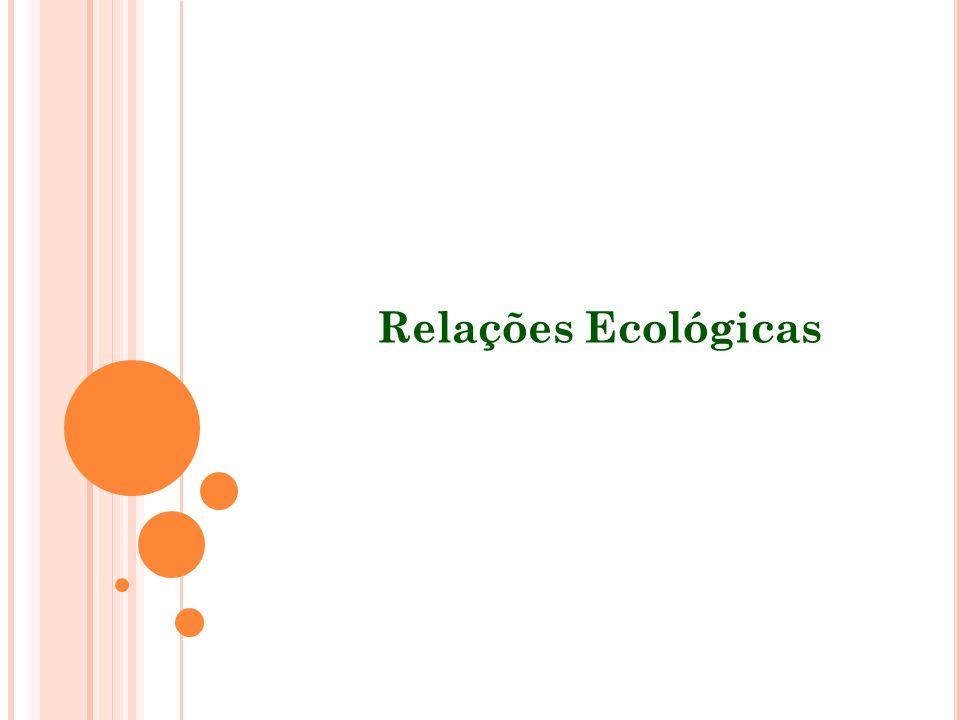 COMPETIÇÃO Luta por alimento, posse de território, da fêmea, etc.; Intraespecífica desarmônica; Interespecífica desarmônica; Observações: Frequente Fator de seleção natural Limitação da população