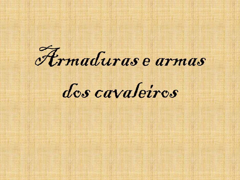 Armaduras e armas dos cavaleiros