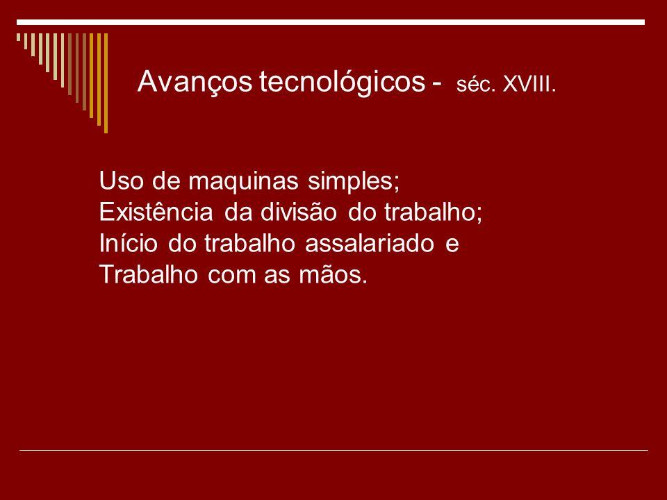 Avanços tecnológicos - séc.XVIII.