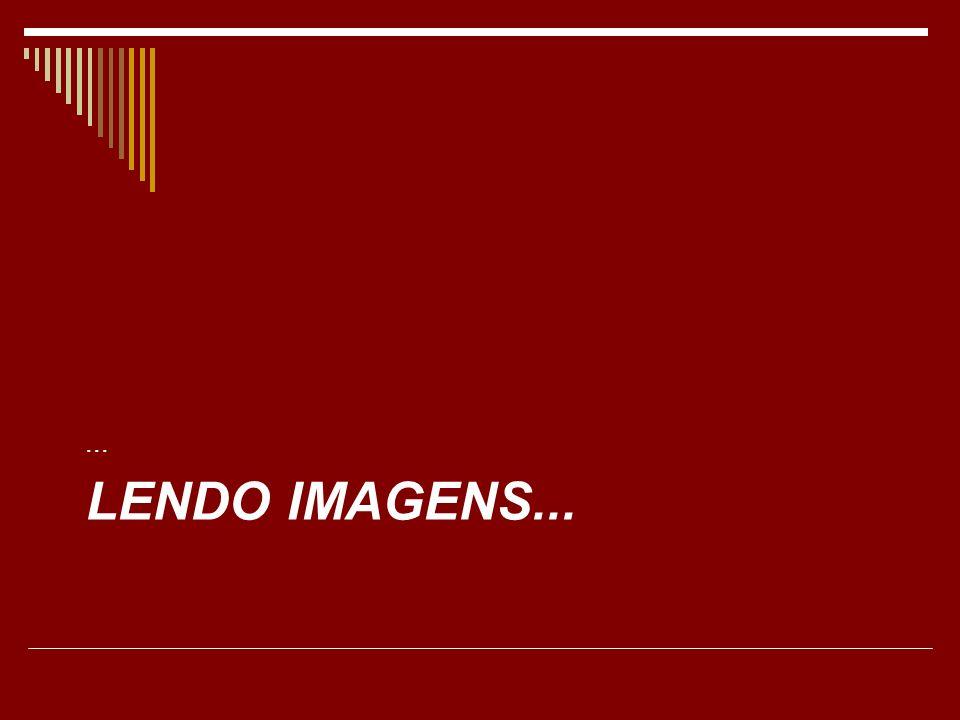 LENDO IMAGENS......