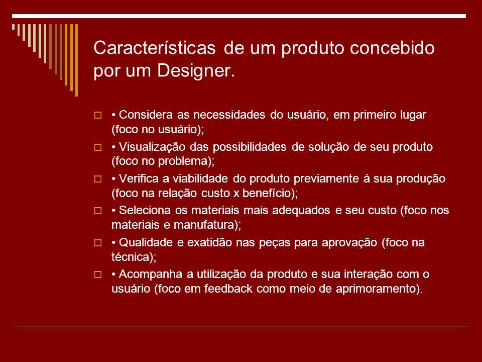 Características de um produto concebido por um Designer.