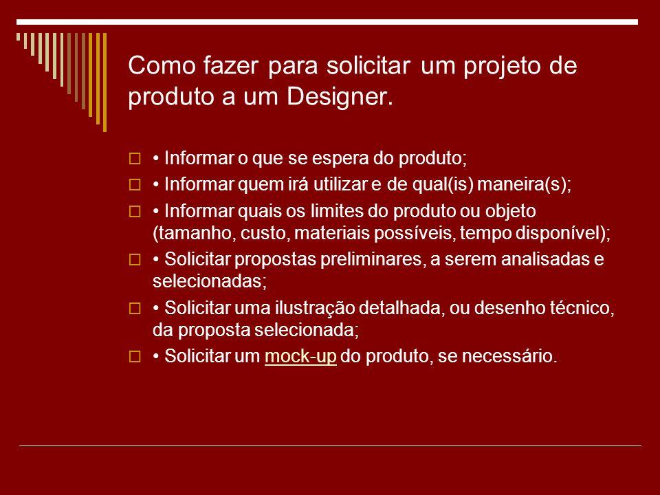 Como fazer para solicitar um projeto de produto a um Designer.