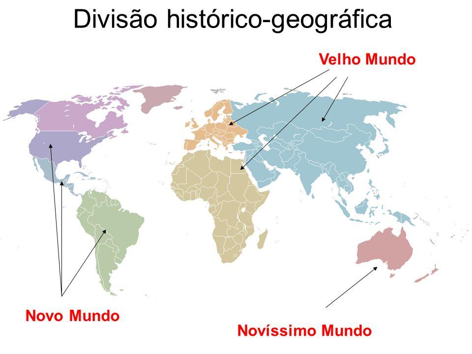 Divisão histórico-geográfica Velho Mundo Novo Mundo Novíssimo Mundo